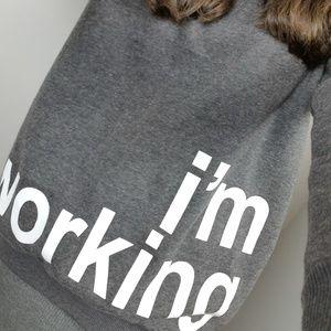"Sugar ""Im Working"" sweater sweatshirt"